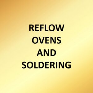 Reflow Ovens and Soldering